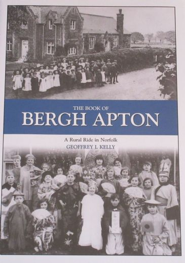 The Book of Bergh Apton - A Rural Ride in Norfolk, by Geoffrey Kelly
